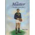 The Master - the Bob Hank Story: Brian Kay SIGNED BY BOB HANK
