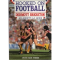 Hooked On Football by Dermott Brereton