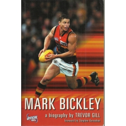 Mark Bickley: A Biography by Trevor Gill SIGNED BY BICKLEY #1