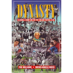 Dynasty - A Legend, A Family & The Port Adelaide Football Club by Fos Williams SIGNED BY FOS WILLIAMS