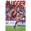 Plugger: The Tony Lockett Story by Tony Lockett SIGNED BY LOCKETT