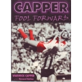 Capper - Fool Foward by Warwick Capper SIGNED
