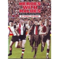 Heroes With Haloes: St Kildas 100 Greatest SIGNED BY NINE