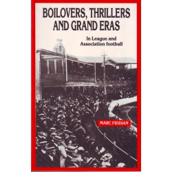 Boilovers, Thrillers and Grand Eras by Marc Fiddian