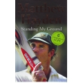 Standing My Ground: The Autobiography of Matthew Hayden SIGNED