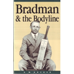 Bradman & The Bodyline by E.W. Docker