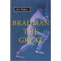 Bradman The Great by B.J. Wakley