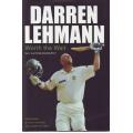 Darren Lehmann: Worth the Wait - An Autobiography by Darren Lehmann