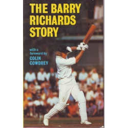 The Barry Richards Story by Barry Richards