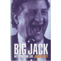 Big Jack: My Sporting Life by John Elliott