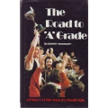 The Road to 'A' Grade by Barry Markoff SIGNED