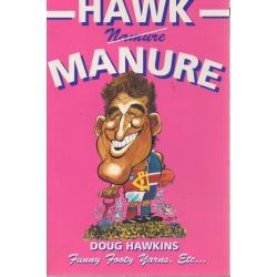 Hawk Manure: Funny Footy Yarns Etc by Doug Hawkins SIGNED #2