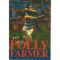 Polly Farmer: A Biography by Steve Hawke