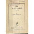 My Cricketing Life: Don Bradman