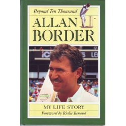 Beyond Ten Thousand by Allan Border
