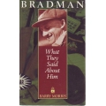 Bradman: What They Said About Him by Barry Morris