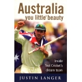 Australia You Little Beauty by Justin Langer