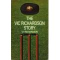The Vic Richardson Story by Vic Richardson