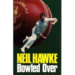 Bowled Over: Neil Hawke SIGNED & INSCRIBED #2