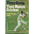 Test Match Cricket - A Personal View by Tony Greig