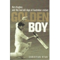 Golden Boy: Kim Hughes and the Bad Old Days of Australian Cricket by Christian Ryan