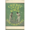 Cricket Over Forty by Tom Graveney