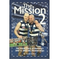 The Mission II: The Inside Story of Geelong's 2007 & 2009 AFL premierships