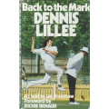 Back To The Mark by Dennis Lillee