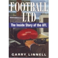 Football Ltd: The Inside Story of the AFL by Garry Linnell