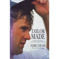 Taylor Made: A Year In The Life Of Australia's Cricket Captain by Mark Taylor