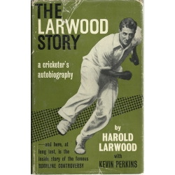 The Larwood Story: Harold Larwood