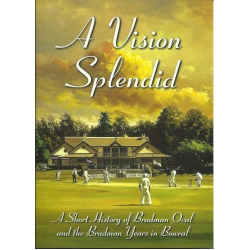 A Vision Splendid: Julian Oakley DON BRADMAN