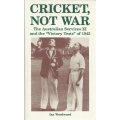 Cricket, Not War by Ian Woodward SIGNED