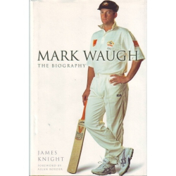 Mark Waugh: The Biography by James Knight SIGNED BY MARK WAUGH